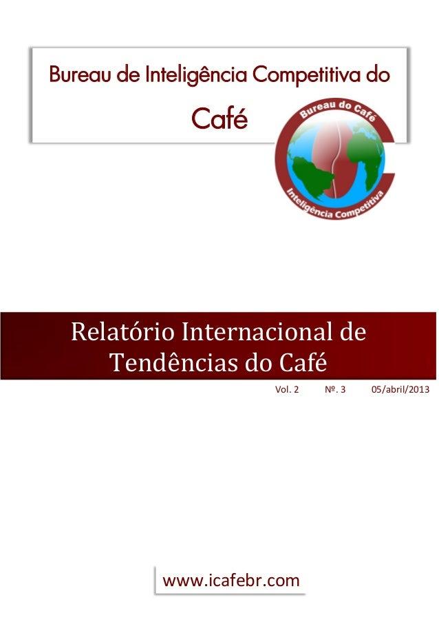 Bureau de Inteligência Competitiva do               Café  Relatório Internacional de     Tendências do Café               ...