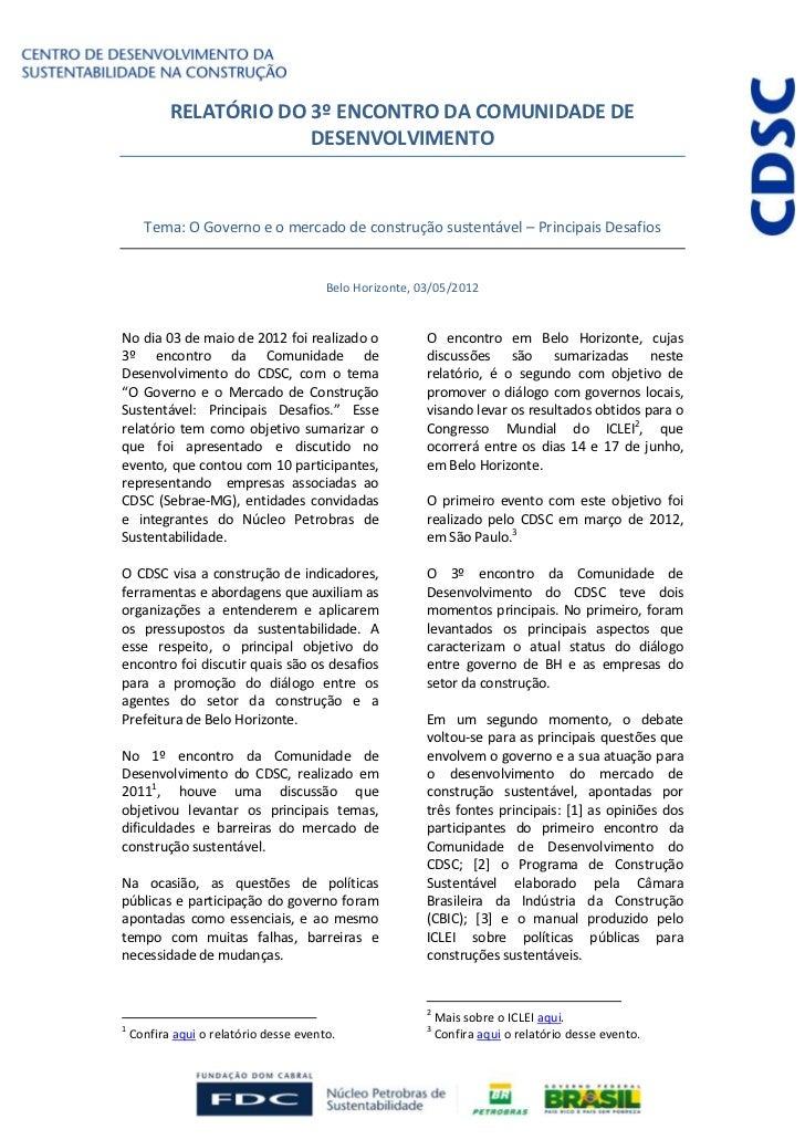 RELATÓRIO DO 3º ENCONTRO DA COMUNIDADE DE                        DESENVOLVIMENTO      Tema: O Governo e o mercado de const...