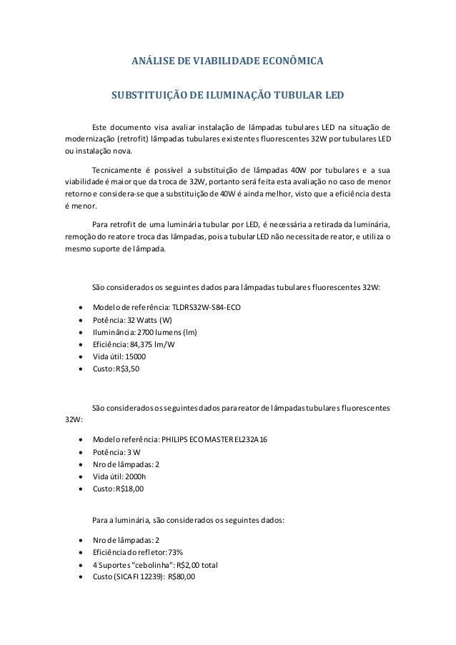 ANÁLISE DE VIABILIDADE ECONÔMICA SUBSTITUIÇÃO DE ILUMINAÇÃO TUBULAR LED Este documento visa avaliar instalação de lâmpadas...