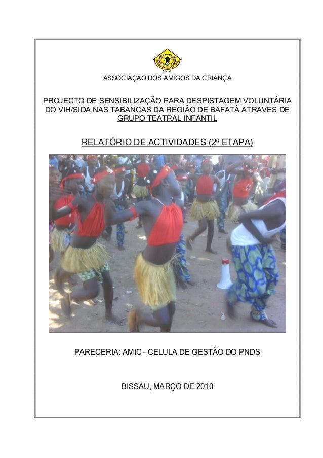 ASSOCIAÇÃO DOS AMIGOS DA CRIANÇA  PROJECTO DE SENSIBILIZAÇÃO PARA DESPISTAGEM VOLUNTÁRIA DO VIH/SIDA NAS TABANCAS DA REGIÃ...