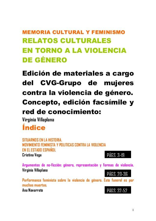 MEMORIA CULTURAL Y FEMINISMO  RELATOS CULTURALES EN TORNO A LA VIOLENCIA DE GÉNERO Edición de materiales a cargo del CVG-G...