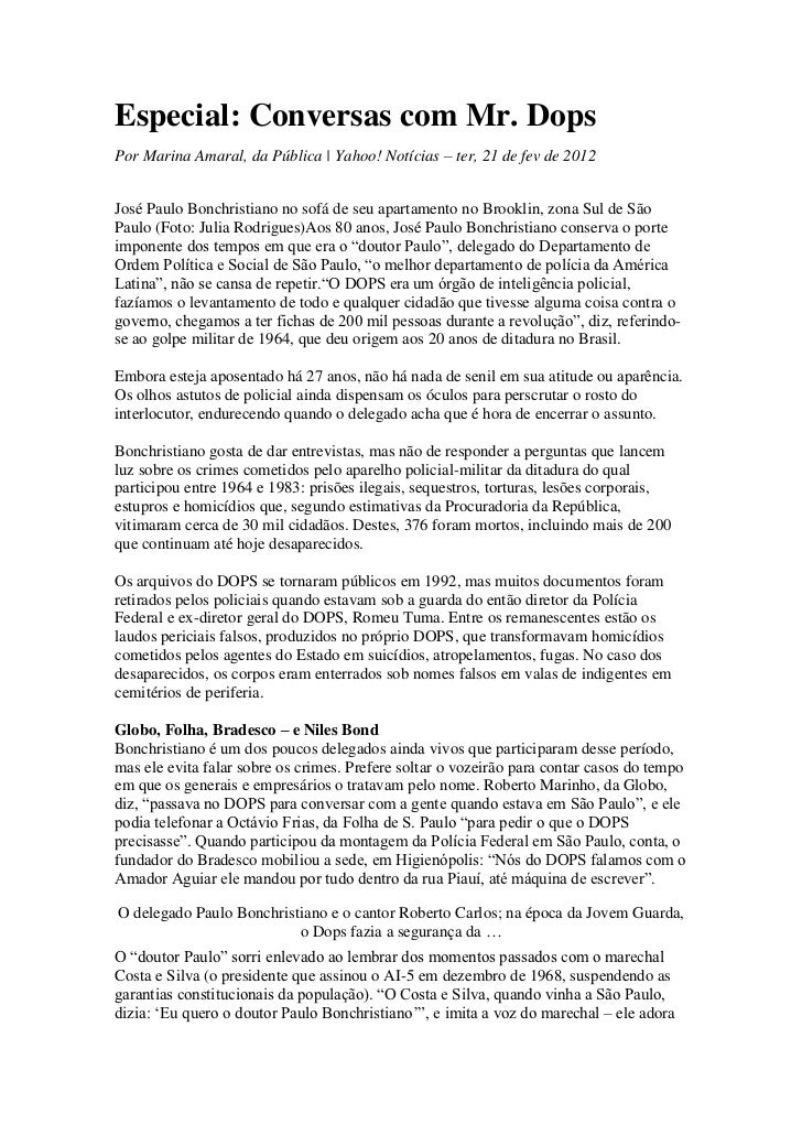 Especial: Conversas com Mr. DopsPor Marina Amaral, da Pública | Yahoo! Notícias – ter, 21 de fev de 2012José Paulo Bonchri...