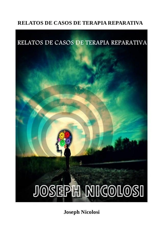 RELATOS DE CASOS DE TERAPIA REPARATIVA Joseph Nicolosi