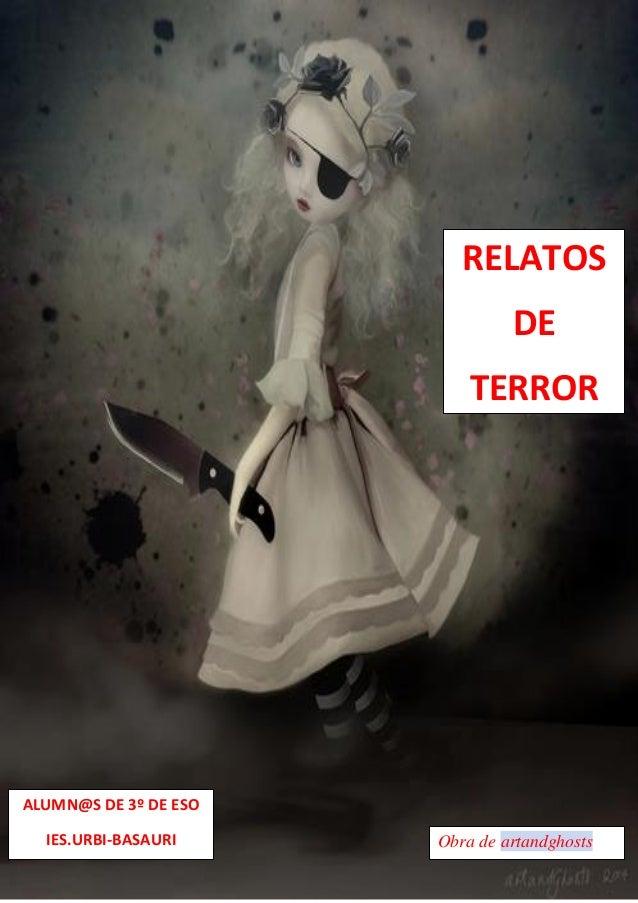 RELATOS  DE  TERROR  ALUMN@S DE 3º DE ESO  IES.URBI-BASAURI  Obra de artandghosts