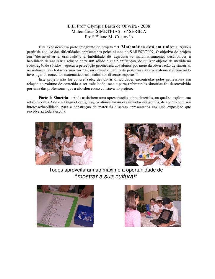 E.E. Profª Olympia Barth de Oliveira - 2008                            Matemática: SIMETRIAS - 6ª SÉRIE A                 ...