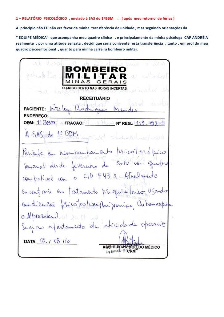 1 – RELATÓRIO PSICOLÓGICO , enviado à SAS do 1ºBBM . . . ( após meu retorno de férias )  A principio não EU não era favor ...