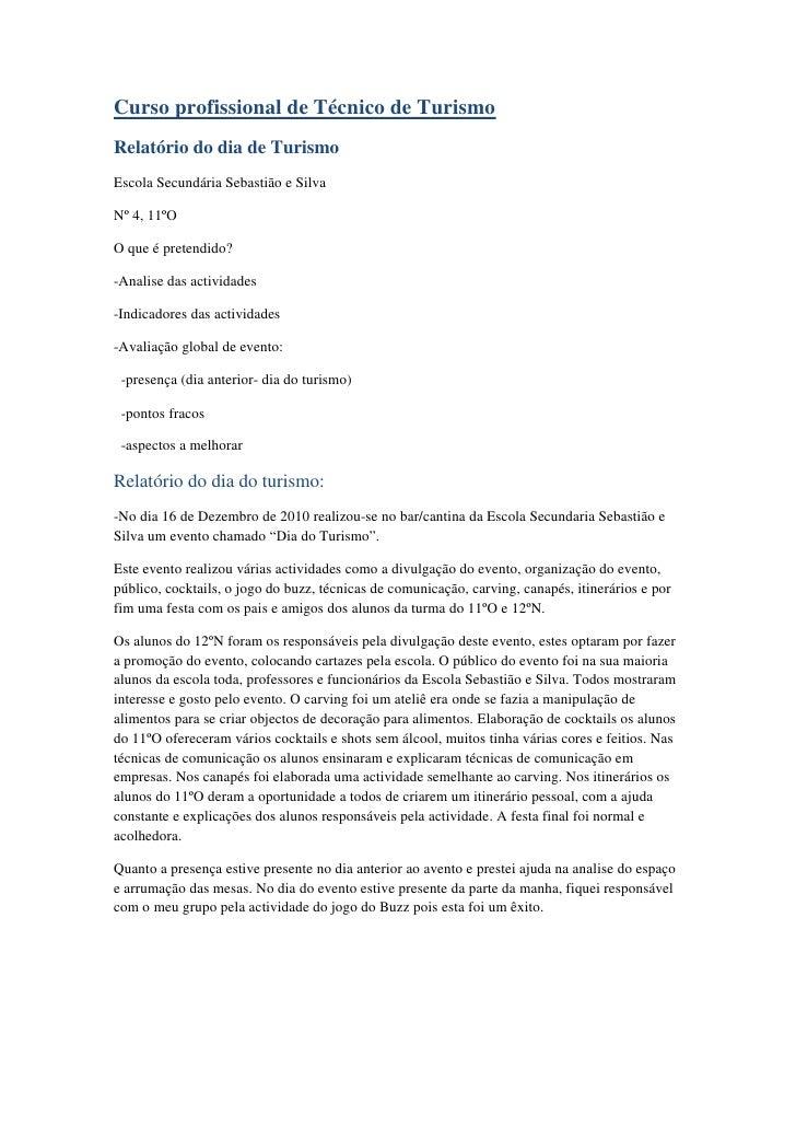 Curso profissional de Técnico de Turismo<br />Relatório do dia de Turismo<br />Escola Secundária Sebastião e Silva <br />N...