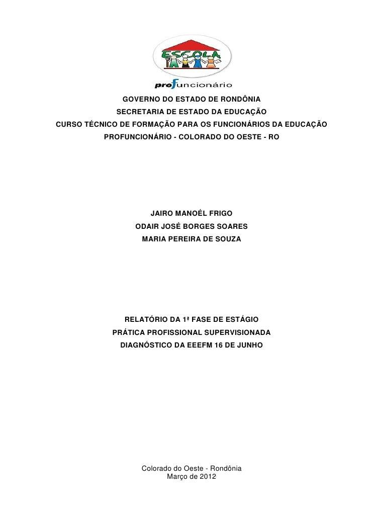 GOVERNO DO ESTADO DE RONDÔNIA            SECRETARIA DE ESTADO DA EDUCAÇÃOCURSO TÉCNICO DE FORMAÇÃO PARA OS FUNCIONÁRIOS DA...