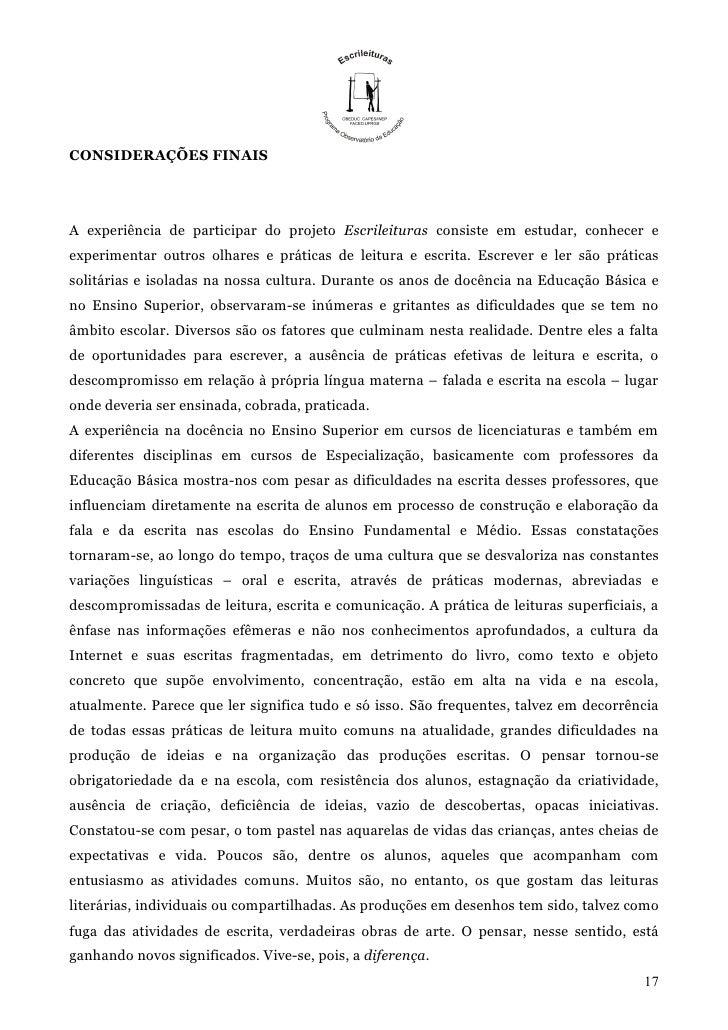CONSIDERAÇÕES FINAISA experiência de participar do projeto Escrileituras consiste em estudar, conhecer eexperimentar outro...