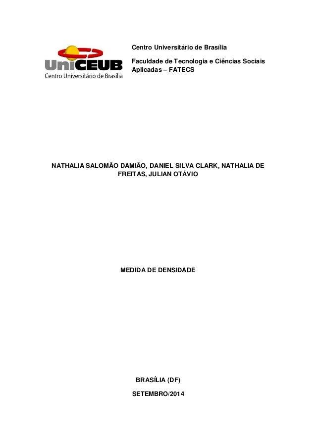 Centro Universitário de Brasília  Faculdade de Tecnologia e Ciências Sociais Aplicadas – FATECS  NATHALIA SALOMÃO DAMIÃO, ...