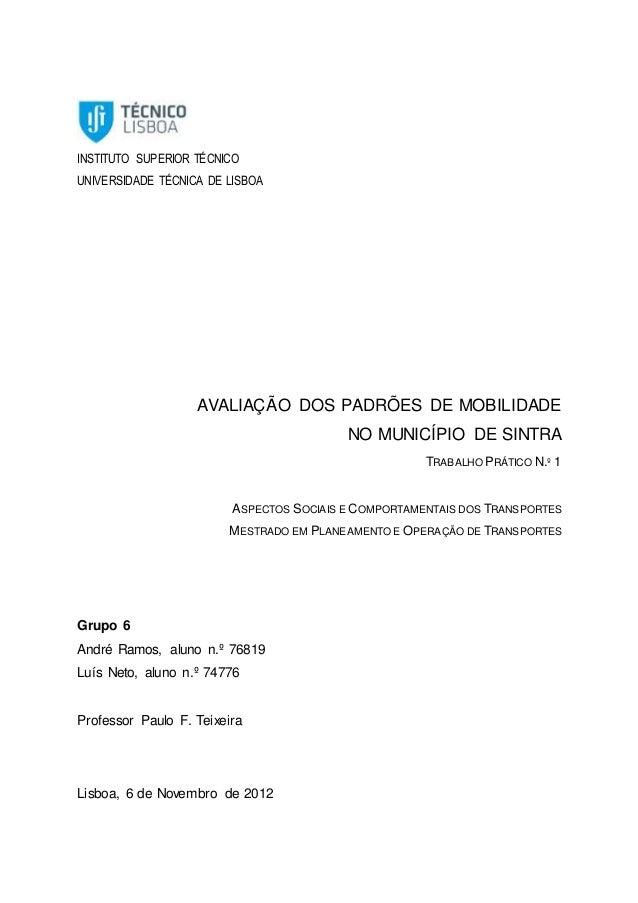INSTITUTO SUPERIOR TÉCNICO UNIVERSIDADE TÉCNICA DE LISBOA AVALIAÇÃO DOS PADRÕES DE MOBILIDADE NO MUNICÍPIO DE SINTRA TRABA...