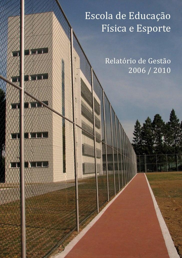 Universidade de São Paulo Escola de Educação Física e Esporte                           2006-   Relatório de Gestão 2006-2...