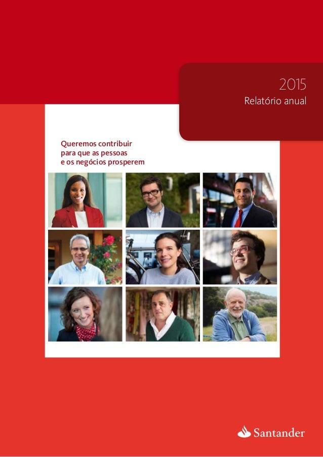 Queremos contribuir para que as pessoas e os negócios prosperem Relatório anual 2015