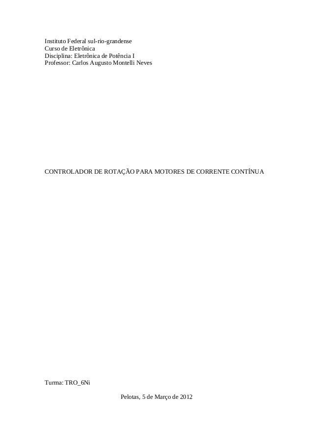 Instituto Federal sul-rio-grandense Curso de Eletrônica Disciplina: Eletrônica de Potência I Professor: Carlos Augusto Mon...
