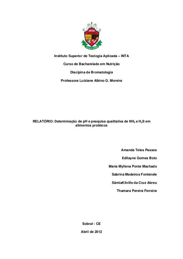 Instituto Superior de Teologia Aplicada – INTA Curso de Bacharelado em Nutrição Discipina de Bromatologia Professora Luizi...