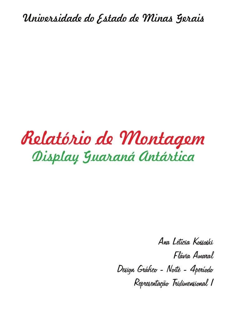 Universidade do Estado de Minas GeraisRelatório de Montagem  Display Guaraná Antártica                                  An...