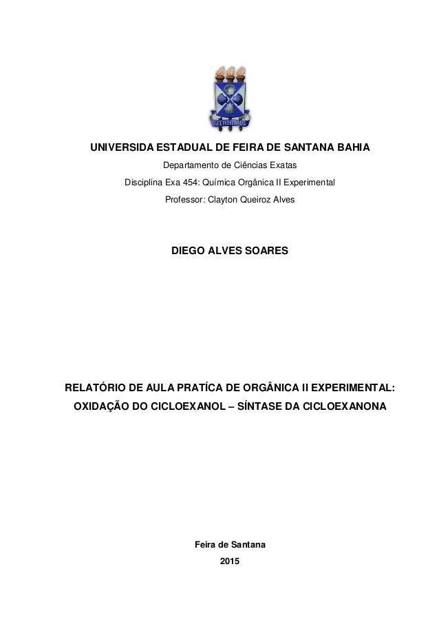 UNIVERSIDA ESTADUAL DE FEIRA DE SANTANA BAHIA Departamento de Ciências Exatas Disciplina Exa 454: Química Orgânica II Expe...