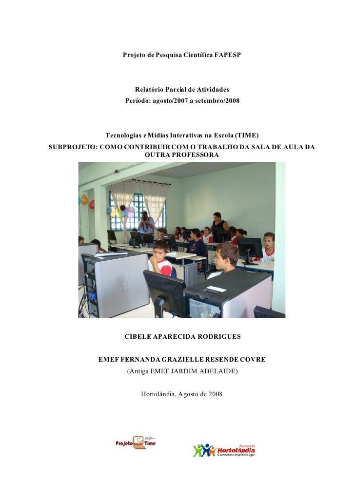 Projeto de Pesquisa Científica FAPESP                         Relatório Parcial de Atividades                   Período: a...