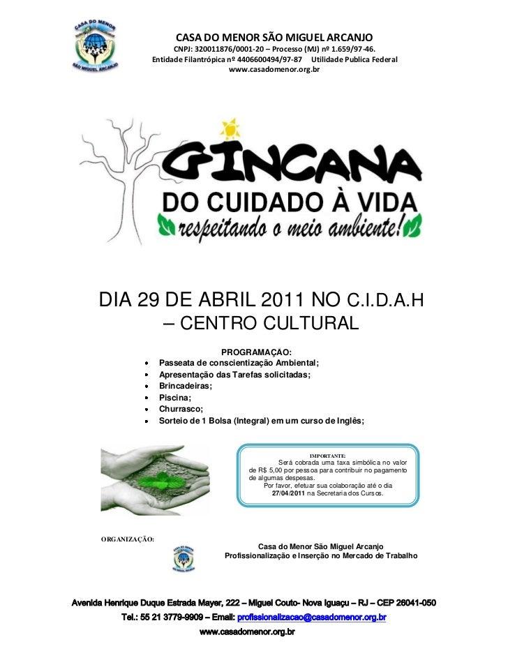 CASA DO MENOR SÃO MIGUEL ARCANJO                         CNPJ: 320011876/0001-20 – Processo (MJ) nº 1.659/97-46.          ...