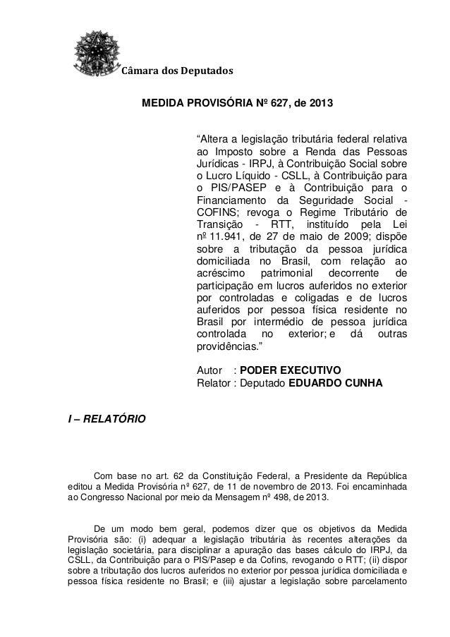 """Câmara dos Deputados MEDIDA PROVISÓRIA Nº 627, de 2013 """"Altera a legislação tributária federal relativa ao Imposto sobre a..."""
