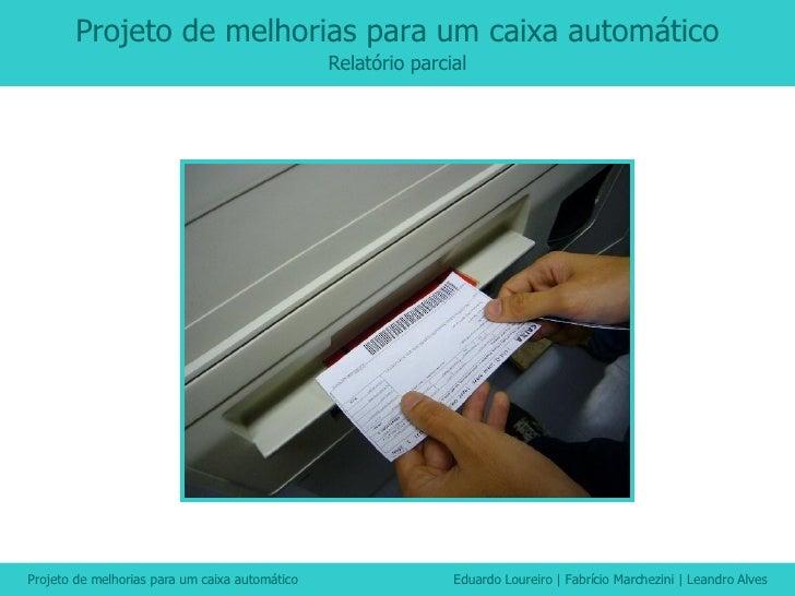 Projeto de melhorias para um caixa automático Relatório parcial