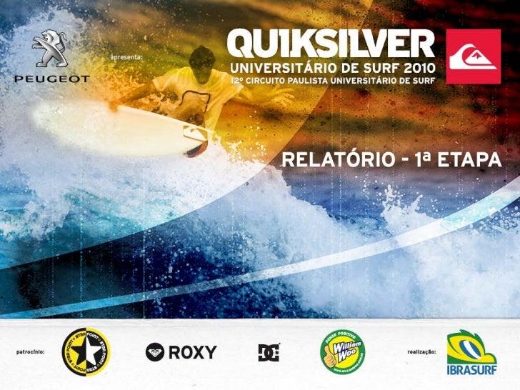 1ª ETAPA - 22 e 23 de maio 2010 - MARESIASO Quiksilver Paulista Universitário de Surf apresentado por Peugeot abriua tempo...