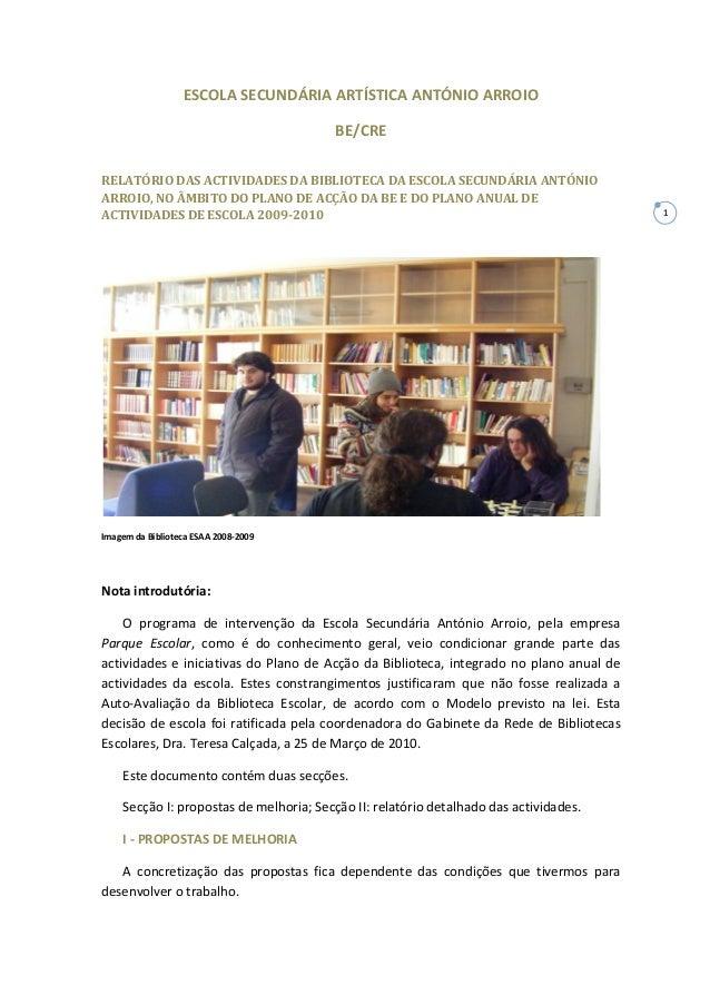1 ESCOLA SECUNDÁRIA ARTÍSTICA ANTÓNIO ARROIO BE/CRE RELATÓRIO DAS ACTIVIDADES DA BIBLIOTECA DA ESCOLA SECUNDÁRIA ANTÓNIO A...