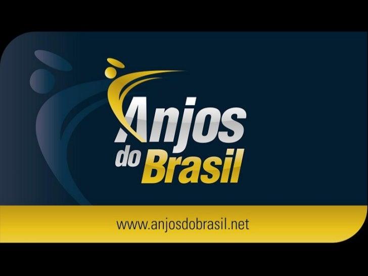 MensagemA Anjos do Brasil iniciou suas atividades emJulho/2011, assim, mesmo tendo apenas 6meses de existência, este perío...