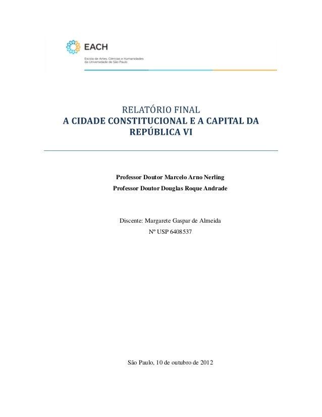 Professor Doutor Marcelo Arno NerlingProfessor Doutor Douglas Roque Andrade  Discente: Margarete Gaspar de Almeida        ...