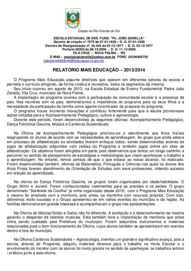 """Estado do Rio Grande do Sul  ESCOLA ESTADUAL DE ENS. FUND. """"Pe. JOÃO ZANELLA""""  Decreto de criação nº 7675 de 07-01-1939 – ..."""