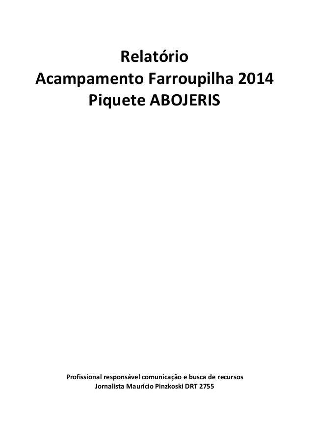 Relatório  Acampamento Farroupilha 2014  Piquete ABOJERIS  Profissional responsável comunicação e busca de recursos  Jorna...