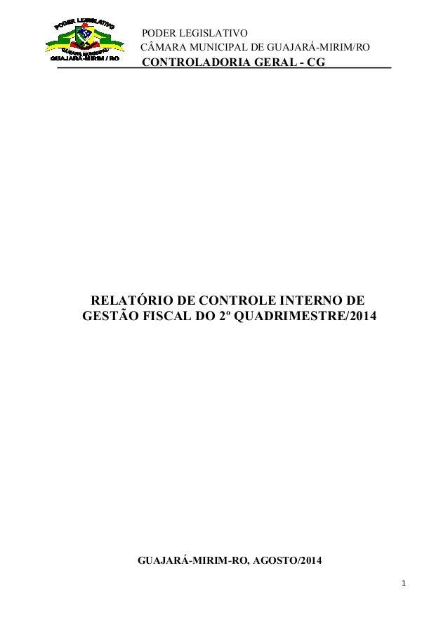 PODER LEGISLATIVO  CÂMARA MUNICIPAL DE GUAJARÁ-MIRIM/RO  CONTROLADORIA GERAL - CG  RELATÓRIO DE CONTROLE INTERNO DE  GESTÃ...