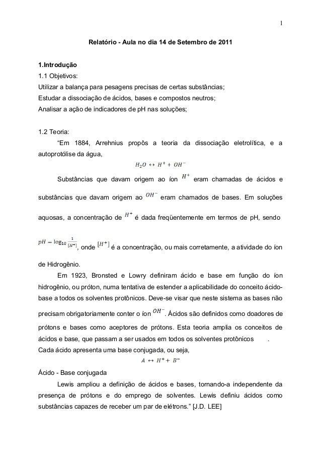 1 Relatório - Aula no dia 14 de Setembro de 2011 1.Introdução 1.1 Objetivos: Utilizar a balança para pesagens precisas de ...