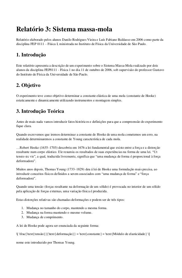 Relatório 3: Sistema massa-mola  Relatório elaborado pelos alunos Danilo Rodrigues Vieira e Luís Fabiano Baldasso em 2006 ...