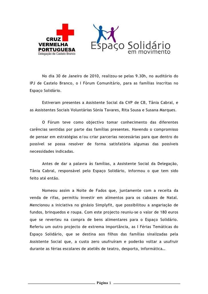 No dia 30 de Janeiro de 2010, realizou-se pelas 9.30h, no auditório do IPJ de Castelo Branco, o I Fórum Comunitário, para ...