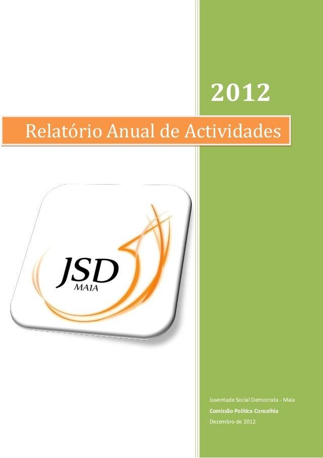 2012Relatório Anual de Actividades                     Juventude Social Democrata - Maia                     Comissão Polí...