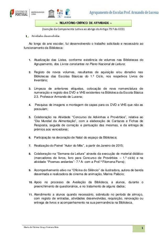 Maria de Fátima Graça Ventura Brás 1 (Isenção da Componente Letiva ao abrigo do Artigo 79.º do ECD) III . Atividades desen...