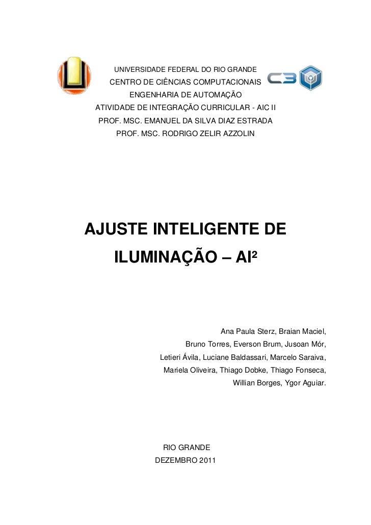 UNIVERSIDADE FEDERAL DO RIO GRANDE    CENTRO DE CIÊNCIAS COMPUTACIONAIS         ENGENHARIA DE AUTOMAÇÃO ATIVIDADE DE INTEG...