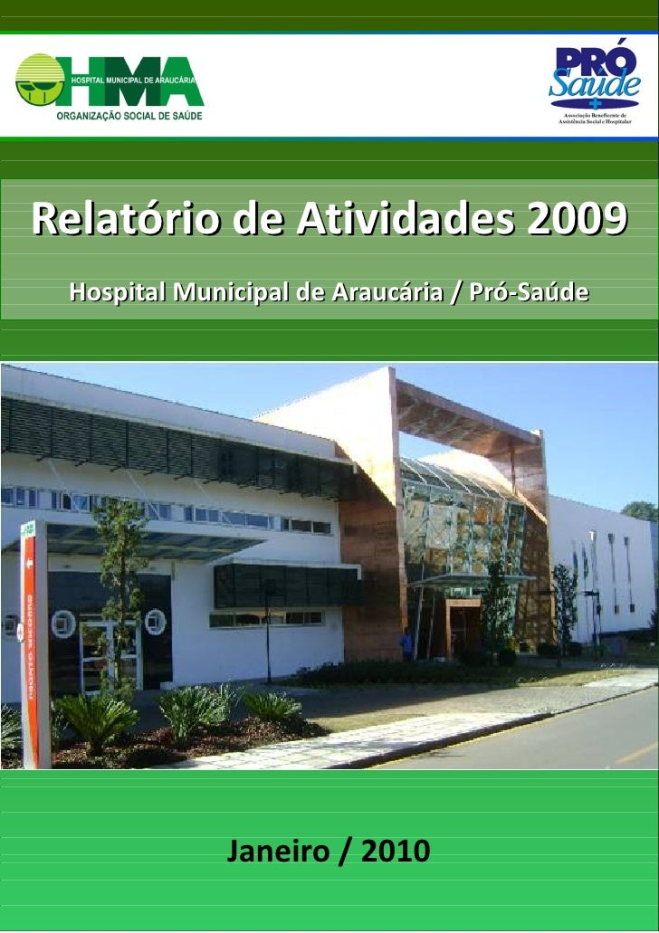 Relatório de Atividades 2009      Hospital Municipal de Araucária / Pró-Saúde                            Janeiro / 2010