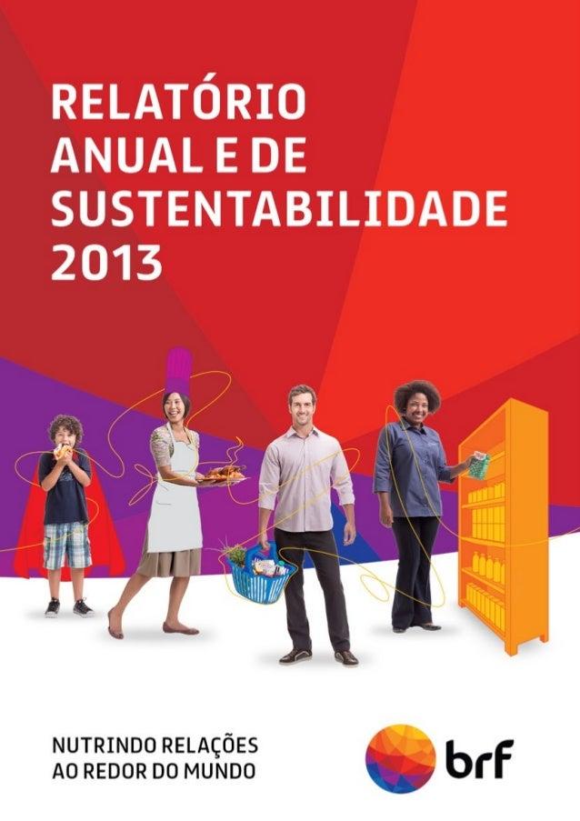 PRINCIPAIS INDICADORES |GRI G4-9| Valores em R$ milhões 2008 2009 1 2010 2011 2012 2013 Receita Líquida 11.393 20.937 22.6...