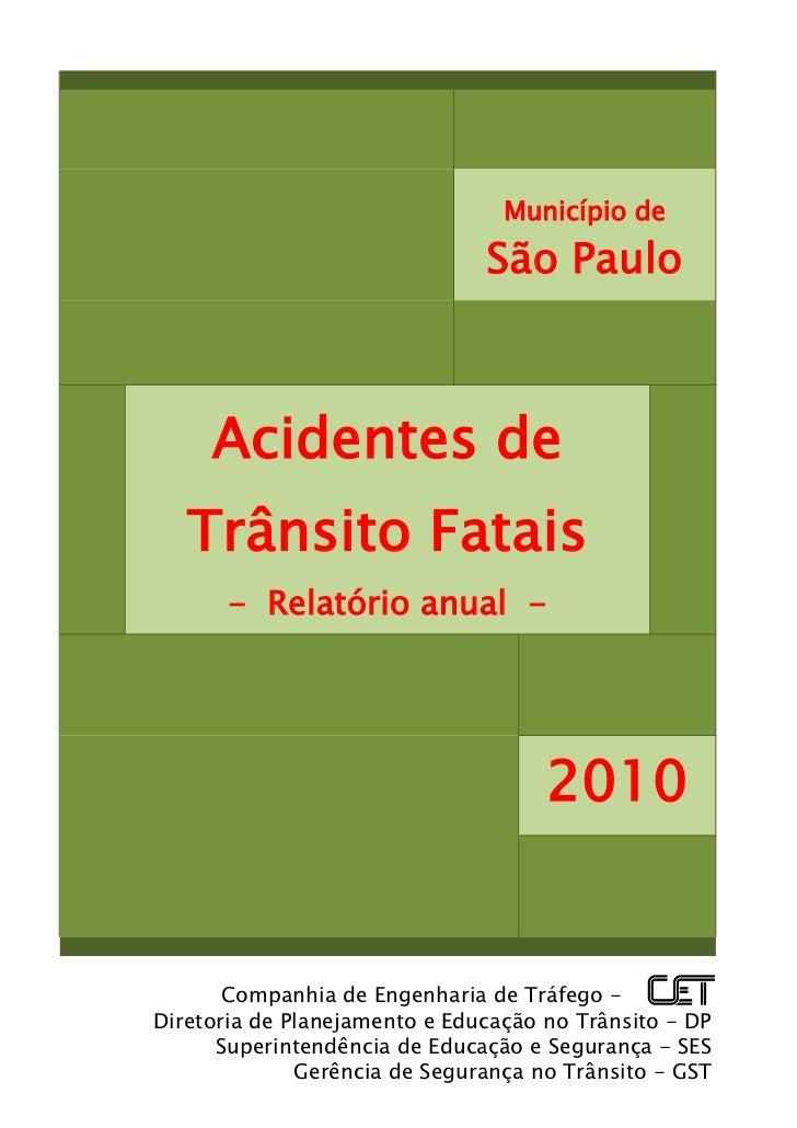 Município de                               São Paulo     Acidentes de   Trânsito Fatais       - Relatório anual -         ...