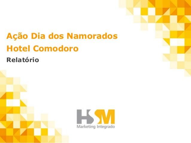 Ação Dia dos Namorados Hotel Comodoro Relatório