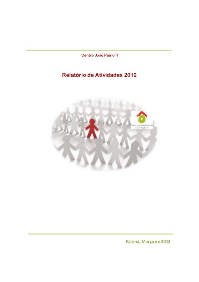 Centro João Paulo II  Relatório de Atividades 2012  Fátima, Março de 2012
