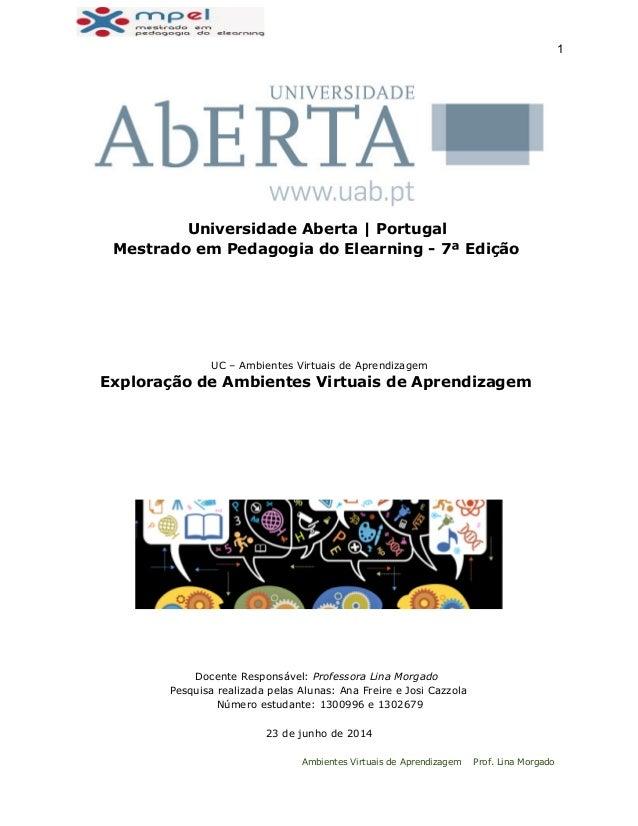 1  Universidade Aberta | Portugal Mestrado em Pedagogia do Elearning - 7ª Edição UC – Ambientes Virtuais de Aprendizag...