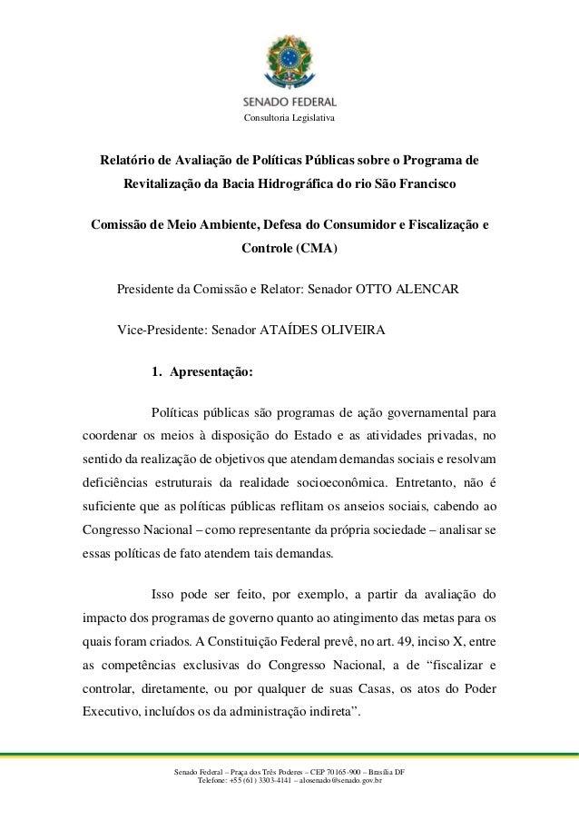 Consultoria Legislativa Senado Federal – Praça dos Três Poderes – CEP 70165-900 – Brasília DF Telefone: +55 (61) 3303-4141...
