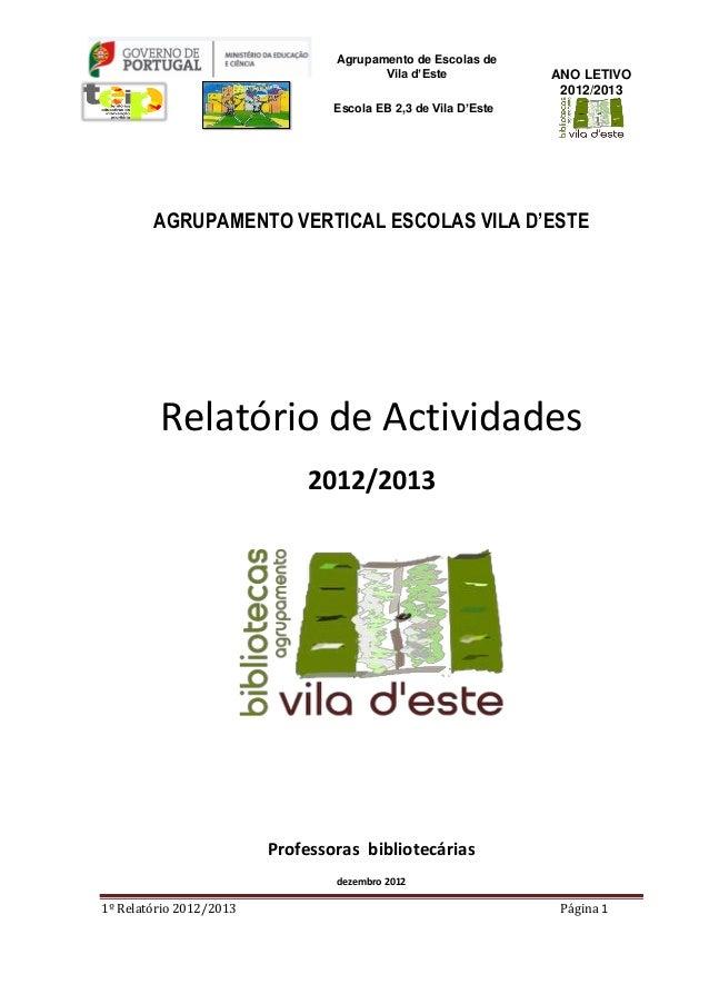 1º Relatório 2012/2013 Página 1 Agrupamento de Escolas de Vila d'Este Escola EB 2,3 de Vila D'Este ANO LETIVO 2012/2013 AG...