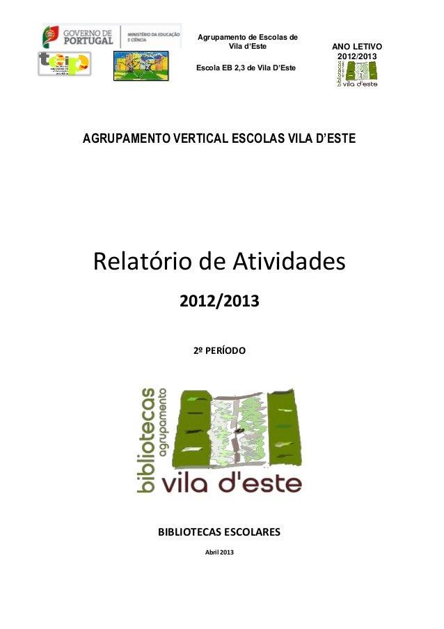 Agrupamento de Escolas de Vila d'Este Escola EB 2,3 de Vila D'Este ANO LETIVO 2012/2013 AGRUPAMENTO VERTICAL ESCOLAS VILA ...