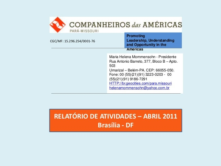 Promoting Leadership, Understanding and Opportunity in the Americas<br />CGC/MF: 15.296.254/0001-76<br />Maria Helena Momm...