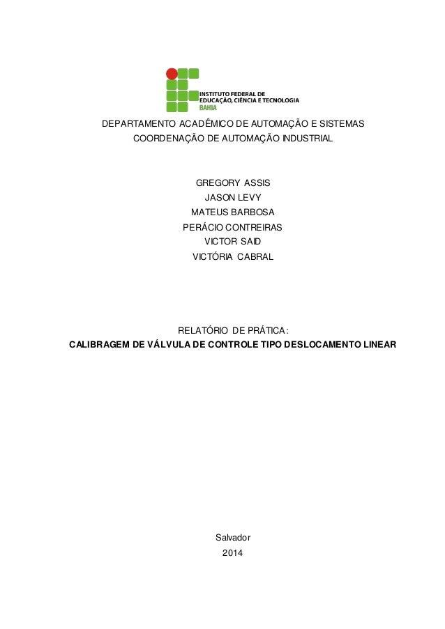 DEPARTAMENTO ACADÊMICO DE AUTOMAÇÃO E SISTEMAS COORDENAÇÃO DE AUTOMAÇÃO INDUSTRIAL GREGORY ASSIS JASON LEVY MATEUS BARBOSA...