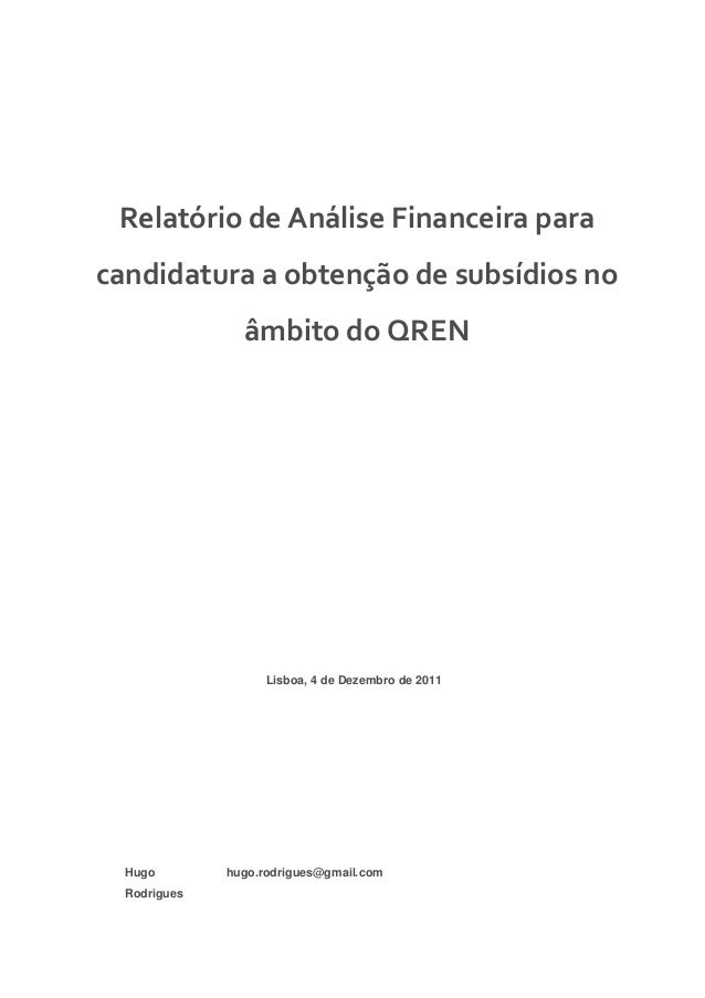 Relatório de Análise Financeira para candidatura a obtenção de subsídios no âmbito do QREN Lisboa, 4 de Dezembro de 2011 H...
